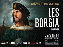 Les Borgia au Musée Maillol, impressions